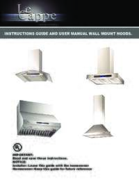 Le Cappe Installation Guide and User Manual for Wall Mount Hoods