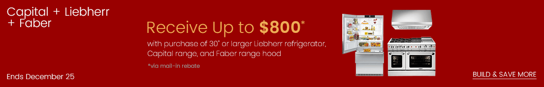 Capital, Liebherr, Faber package Rebate (up to $800 value)