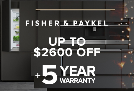 Get up to $2600 on Fisher Paykel Kitchen Packages