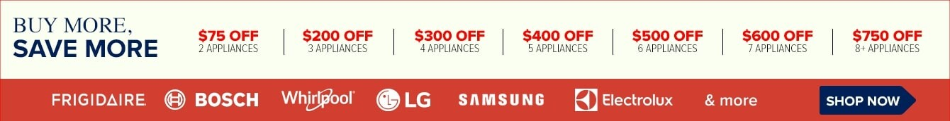 Buy More, Save More up to $750 Off