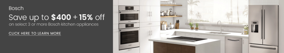 Bosch - Save Up to $400 + 15% Off on Select 3 or More Kitchen Appliances