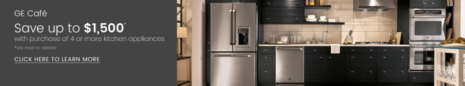 GE Cafe - Save Up to $1,500 with Purchase of 4 or More Kitchen Appliances