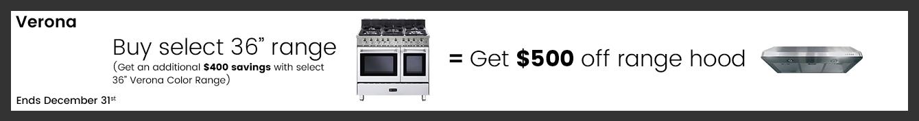 Verona - Get $500 Off Range Hood with Purchase of Select 36 Inch Range