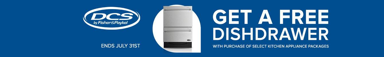 DCS Free Dishdrawer Promotion with purchase on select DCS Kitchen Appliance