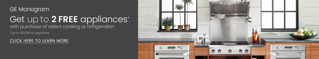 GE Monogram Up to Two Free Appliances