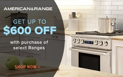 Purchase any American Range range between and receive up to $600 cash back rebate.