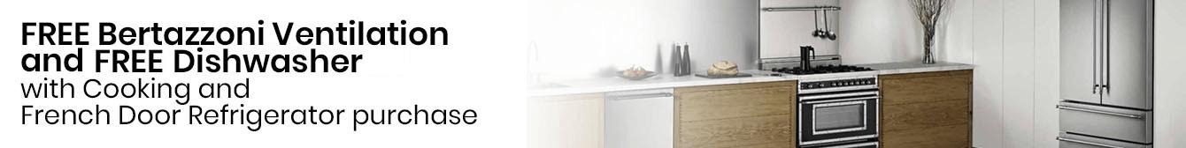 Free Bertazzoni Ventilation and 50% off Dishwasher