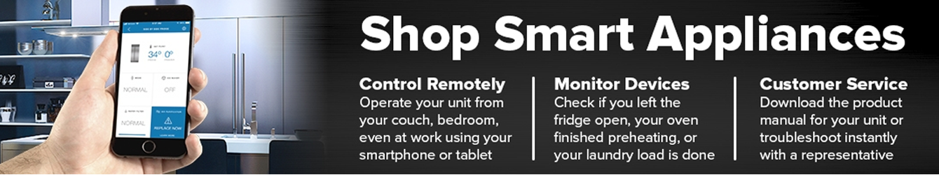 Shop Smart Appliances. Control Remotely. Monitor Devices. Customer Service.