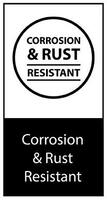 Corrosion and Rust Resistant
