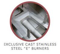 "Exclusive Cast Stainless Steel ""E"" Burners"