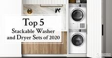 Top 5 Stackable Washer and Dryer Sets for 2020
