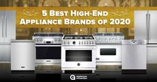 5 Best High-End Appliance Brands of 2020