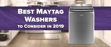 6 Best Maytag Washers to Consider in 2020