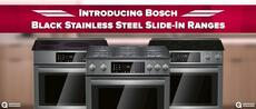 Introducing Bosch Black Stainless Steel Slide-In Ranges