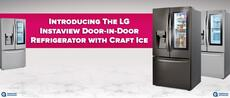 Introducing the LG Instaview Door-in-Door Refrigerator with Craft Ice