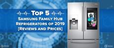 Top 5 Samsung Family Hub Refrigerators of 2020