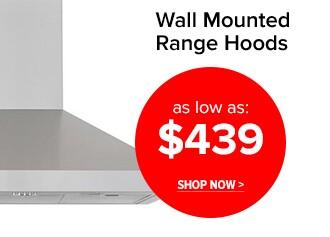 Wall Mounted Range Hoods as low as $439
