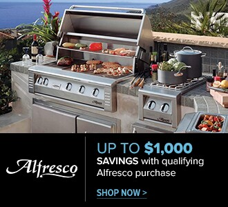Up to $1,000 Savings with qualifying Alfresco purchase. Shop Now..