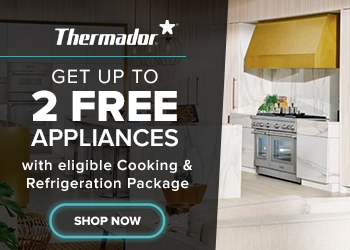 Get up to 2 Free Appliances with eligible Cooking and Refrigeration Package