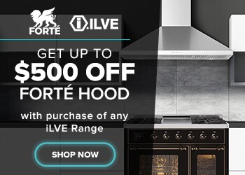 Get up to $500 Off Forte Hood with purchase of any iLve Range