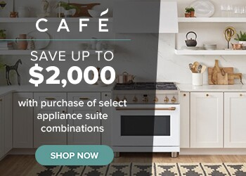 Save up to $2,000 with purchase of select Cafe appliance suite combinations