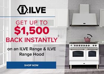 Ilve Instant Rebate - Get up to $1500 back on an ILVE range & ILVE range hood