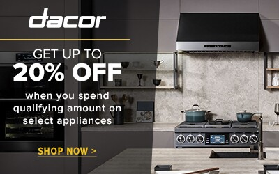 Get up to 20% Off when you spend qualifying amouns on select Dacor appliances