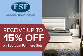 Recieve up to 15% Off ESF Bedroom Furniture Sets
