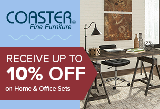 Recieve up to 10% Off on Coaster Home and Office Sets