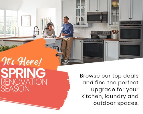 It's Here! Spring Renovation Season - Browse our top deals and find the perfect upgrade for your kitchen, laundry and outdoor spaces.