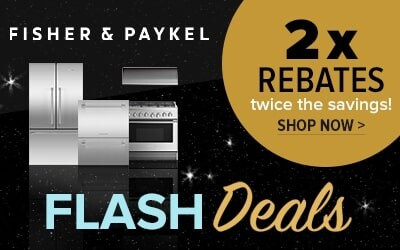 Fisher & Paykel Flash Deal - Twice the Savings!