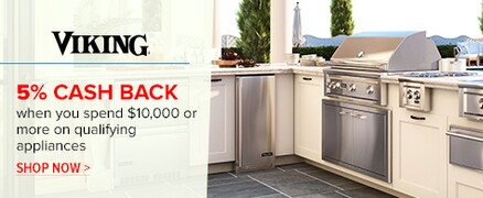 5% Cash Backwhen you spend $10,000 or more on qualifying Viking appliances