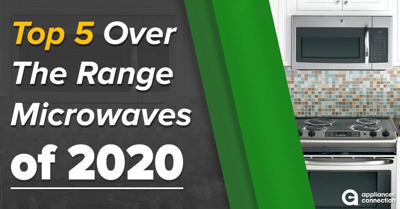 Top 5 Over the Range Microwaves of 2020