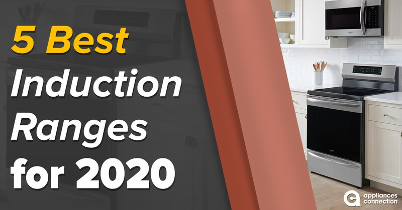 5 Best Induction Ranges of 2020