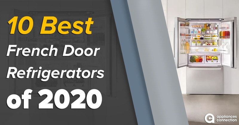 10 Best French Door Refrigerators of 2020 (Reviews)