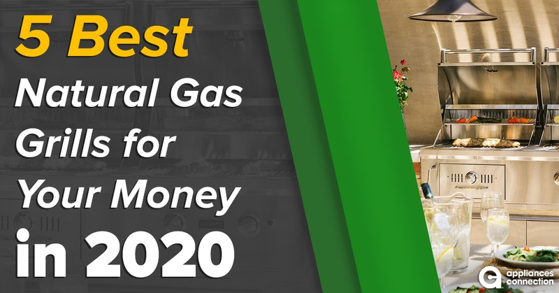 5 Best Natural Gas Grills for Your Money in 2020