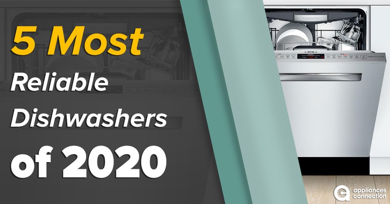 5 Most Reliable Dishwashers of 2020