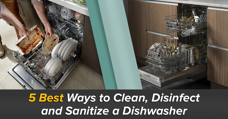 5 Best Ways to Clean, Disinfect and Sanitize a Dishwasher