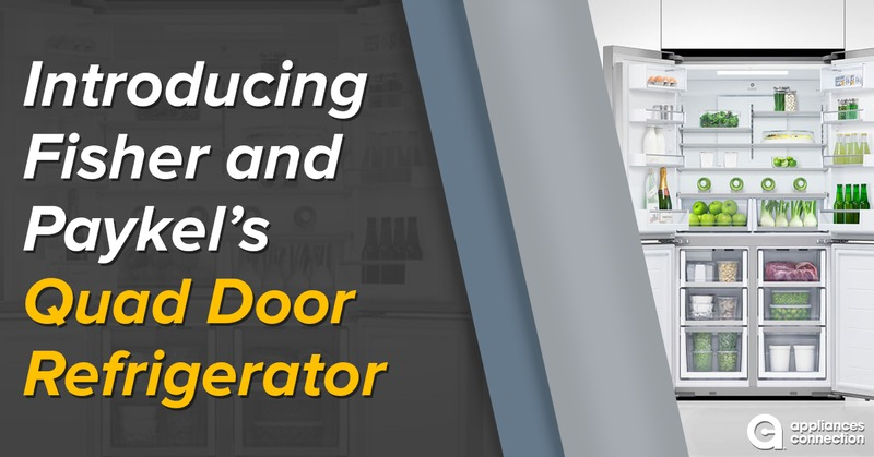 Introducing Fisher & Paykel's Quad Door Refrigerator