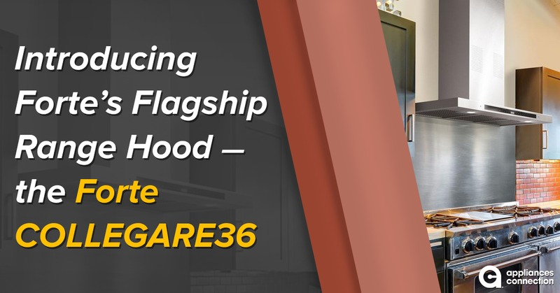 Introducing Forte's Flagship Range Hood - the Forte COLLEGARE36