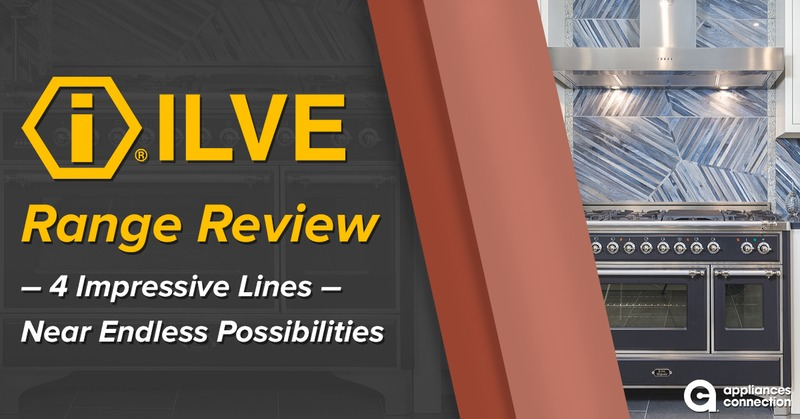 Ilve Range Review: 4 Impressive Lines - Near Endless Possibilities