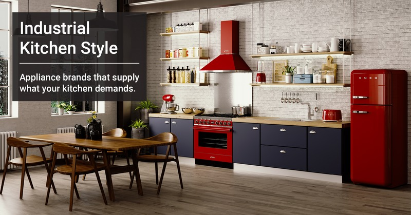 10 Best Appliance Brands for an Industrial Style Kitchen