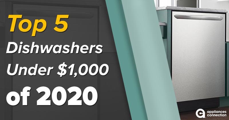 Top 5 Dishwashers Under $1,000 of 2020