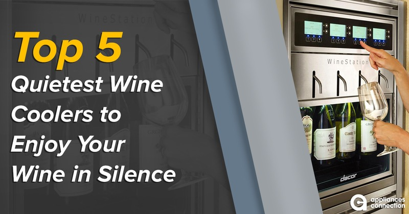 Top 5 Quietest Wine Coolers to Enjoy Your Wine in Silence