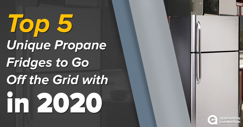 Top 5 Unique Propane Fridges to Go Off the Grid With in 2020