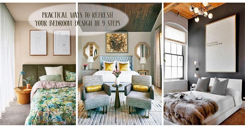 Practical Ways to Refresh Your Bedroom Design in 9 Steps