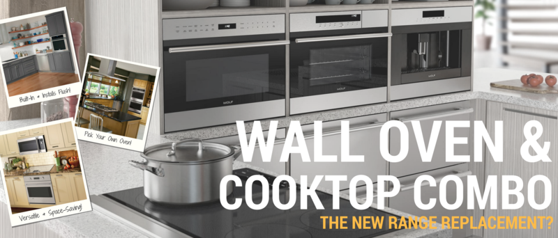 Wall Ovens Cooktop Combos The New Range Replacement