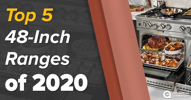 Top Five 48 Inch Ranges Of 2020