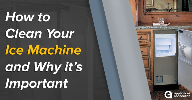 How to Clean Your Ice Machine and Why it's Important