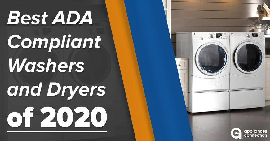 Best ADA Compliant Washers and Dryers of 2020